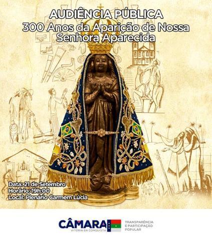 Imagem Câmara realiza audiência pública sobre 300 anos de aparição da imagem de Nossa Senhora Aparecida